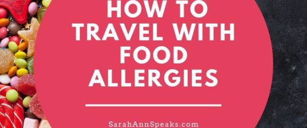 5 Tips for Traveling with Food Allergies